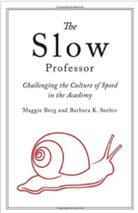 The cover of the book Slow Professor by Maggie Berg and Barbara Seeber